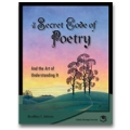 The Secret Code of Poetry and the Art of Understanding It (Student Text)