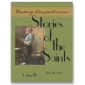 Reading Comprehension: Stories of the Saints, Volume 4