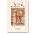 The King of the Golden City: An Allegory for Children