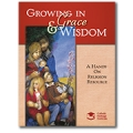 Growing in Grace & Wisdom: A Hands-On Religion Resource
