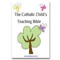E-BOOK: The Catholic Child's Teaching Bible