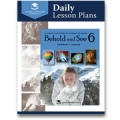 Behold and See 6 Daily Lesson Plans