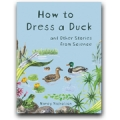 How to Dress a Duck and Other Stories from Science