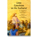 Little Catechism on the Eucharist
