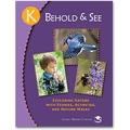 Behold & See K: Exploring Nature with Stories, Activities, and Nature Walks