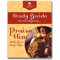 Praise Him with Your Very Life Study Guide