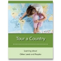 Tour a Country: Learning about Other Lands and Peoples