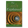 The Faith Explained