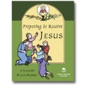 Preparing to Receive Jesus: A Hands-On Religion Resource